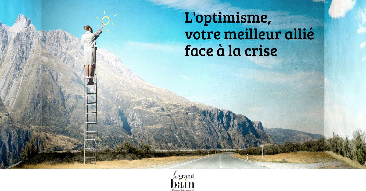 L'optimisme, votre meilleur allié face à la crise