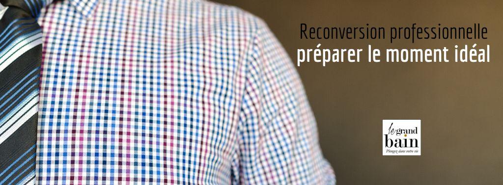 Reconversion professionnelle : préparer le moment idéal